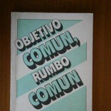 Militaria: OBJETIVO COMÚN, RUMBO COMÚN 1983. Lote 36543333