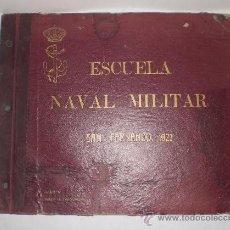 Militaria: ESCUELA NAVAL MILITAR - SAN FERNANDO, 1927 (REPLETO DE FOTOGRAFIAS). Lote 36609126