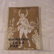Militaria: SOLDADOS DE LA PAZ (AUTOR: GONZALO MINUELO ALARCÓN) . Lote 36622036