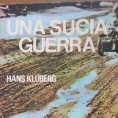 Militaria: UNA SUCIA GUERRA DE HANS KLUBERG (PRODUCCIONES). Lote 36803226
