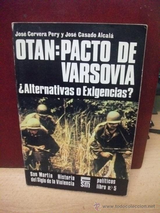 OTAN PACTO DE VARSOVIA SAN MARTIN HISTORIA DEL SIGLO DE LA VIOLENCIA (Militar - Libros y Literatura Militar)