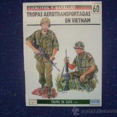 Militaria: EJERCITOS Y BATALLAS: Nº 60 - TROPAS AEROTRANSPORTADAS EN VIETNAM. Lote 218433260