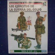 Militaria: EJERCITOS Y BATALLAS: Nº 62 - LOS EJERCITOS DE LA GUERRA DEL GOLFO. Lote 45087687