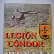 Militaria: LIBRO LEGION CONDOR , SU HISTORIA 60 AÑOS DESPUES , RAUL ARIAS . Lote 36997291