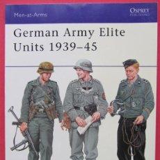 Militaria: OSPREY - GERMAN ARMY ELITE UNITS 1939-1945. Lote 37034053
