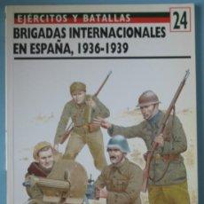 Militaria: OSPREY - BRIGADAS INTERNACIONALES EN ESPAÑA 1936-1939 - EJÉRCITOS Y BATALLAS Nº 24. Lote 37097899