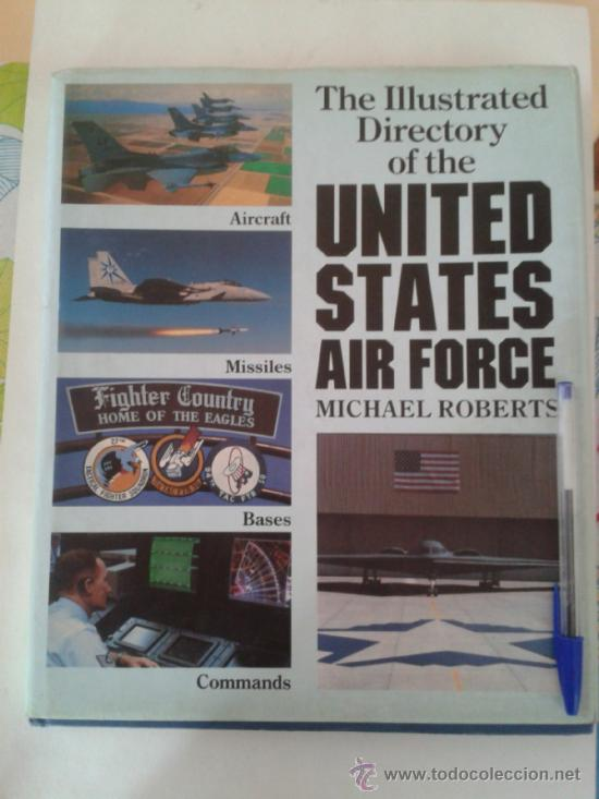 THE ILLUSTRATED DIRECTORY OF THE UNITED STATES AIR FORCE -MICHAEL ROBERTS 1989 -INGLES (Militar - Libros y Literatura Militar)