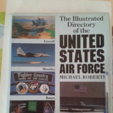Militaria: THE ILLUSTRATED DIRECTORY OF THE UNITED STATES AIR FORCE -MICHAEL ROBERTS 1989 -INGLES. Lote 37121448