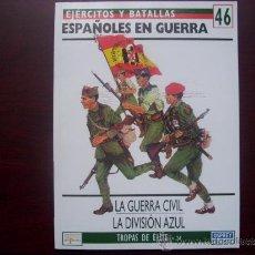 Militaria: EJERCITOS Y BATALLAS: Nº 46 - GUERRA CIVIL Y DIVISION AZUL. Lote 180465861