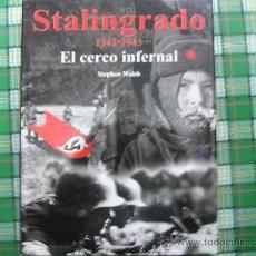 Militaria: STALINGRADO 1942-1943, EL CERCO INFERNAL.. Lote 37249501