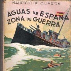 Militaria: AGUAS DE ESPAÑA.ZONA DE GUERRA.LA TRAGEDIA ESPAÑOLA EN EL MAR.TOMO IV.MAURICIO DE OLIVEIRA.1ªED.1939. Lote 37534552