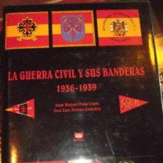 Militaria: LA GUERRA CIVIL Y SUS BANDERAS 1936-1939. Lote 37463239