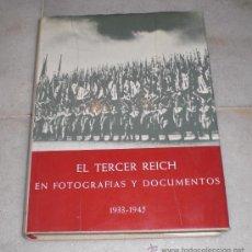 Militaria: EL TERCER REICH EN FOTOGRAFIAS Y DOCUMENTOS 1933 - 1945. Lote 37495156