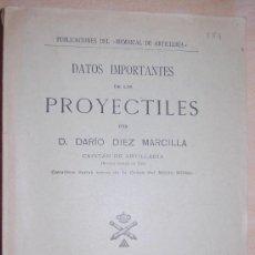 """Militaria: DIEZ MARCILLA, DARIO.- """"DATOS IMPORTANTES DE LOS PROYECTILES. Lote 37617955"""