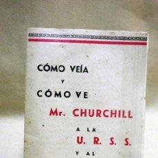 Militaria: LIBRILLO. PANFLETILLO. COMO VEIA Y COMO VE CHURCHILL A LA URSS Y AL COMUNISMO. Lote 37715855