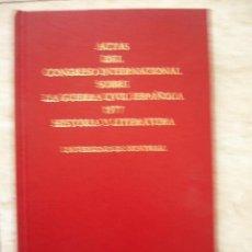 Militaria: ACTAS DEL CONGRESO INTERNACIONAL SOBRE LA GUERRA CIVIL ESPAÑOLA 1977. HISTORIA Y LITERATURA. UNI-. Lote 37828026