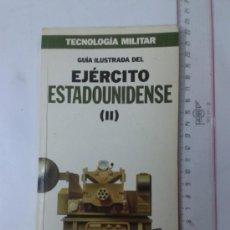 Militaria: GUIA ILUSTRADA DEL EJERCITO ESTADOUNIDENSE II. Lote 38229481