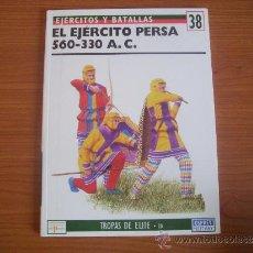 Militaria: EJERCITOS Y BATALLAS: Nº- 38 - EL EJERCITO PERSA 560-330 A.C - OSPREY. Lote 52154156