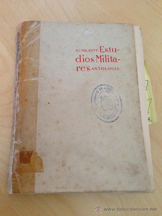 ESTUDIOS MILITARES ANTOLOGIA. JOSE ALMIRANTE TORROELLA (Militar - Libros y Literatura Militar)