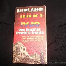 Militaria: LIBRO JULIO 1936 DOS ESPAÑAS FRENTE A FRENTE ,DE RAFAEL ABELLA. Lote 38119524
