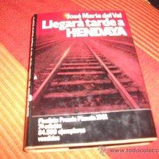 Militaria: LLEGARA TARDE A HENDAYA HITLER-FRANCO ,FINALISTA PREMIO PLANETA. Lote 38314698