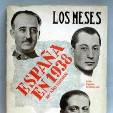 Militaria: ESPAÑA EN 1938 LOS MESES JULIO AGOSTO SEPTIEMBRE JOSÉ GUTIÉRREZ RAVÉ ALDUS 1939. Lote 38939636