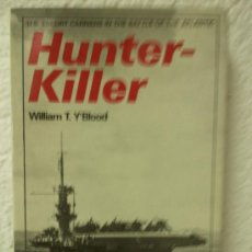 Militaria: HUNTER-KILLER - U.S. ESCORT CARRIERS IN THE BATTLE OF THE ATLANTIC. Lote 39053067
