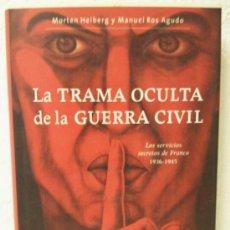 Militaria: LA TRAMA OCULTA DE LA GUERRA CIVIL. Lote 39082737