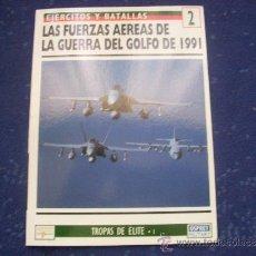 Militaria: EJERCITOS Y BATALLAS OSPREY: Nº 2 - FUERZAS AEREAS GUERRA GOLFO 1991. Lote 39177966