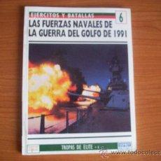 Militaria: EJERCITOS Y BATALLAS OSPREY: Nº 6 - FUERZAS NAVALES GUERRA DEL GOLFO. Lote 39185664