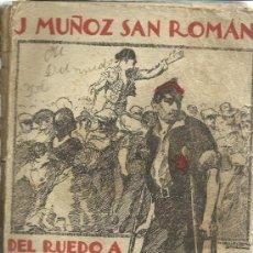Militaria: DEL RUEDO A LA TRINCHERA. J. MUÑOZ SAN ROMÁN. EDIT. PRIETO. GRANADA. 1938. Lote 39202310