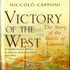 Militaria: VICTORY OF THE WEST, THE STORY OF THE BATTLE OF LEPANTO - NICCOLÒ CAPPONI . Lote 39418321