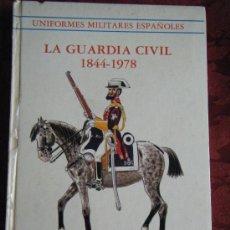 Militaria: LA GUARDIA CIVIL : UNIFORMES MILITARES ESPAÑOLES . DE JOSE Mª BUENO , 1979 .. Lote 39425064