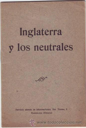INGLATERRA Y LOS NEUTRALES. SERVICIO ALEMÁN DE INFORMACIONES. (Militar - Libros y Literatura Militar)