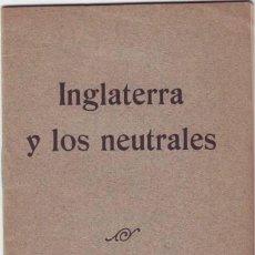 Militaria: INGLATERRA Y LOS NEUTRALES. SERVICIO ALEMÁN DE INFORMACIONES.. Lote 39451122