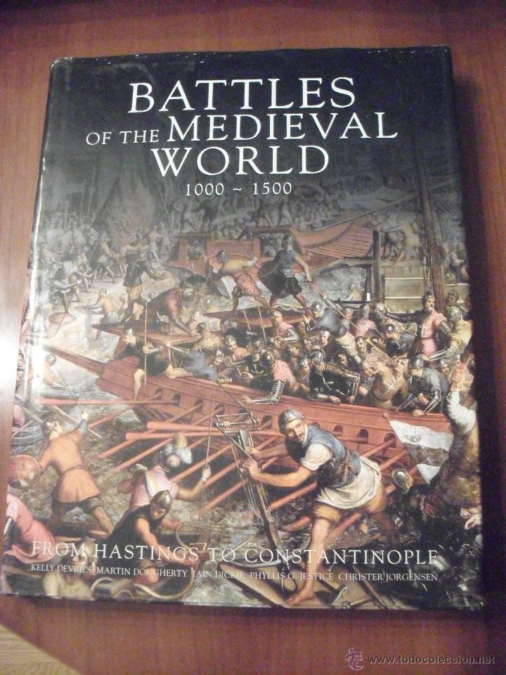 BATTLES OF THE MEDIEVAL WORLD 1000-1500, (INGLES), BATALLAS EN EL MUNDO MEDIEVAL 1000-1500 (Militar - Libros y Literatura Militar)