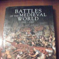 Militaria: BATTLES OF THE MEDIEVAL WORLD 1000-1500, (INGLES), BATALLAS EN EL MUNDO MEDIEVAL 1000-1500. Lote 39534617