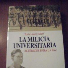 Militaria: LA MILICIA UNIVERSITARIA, JESUS LOPEZ MEDEL, EDITORIAL FRAGUA. Lote 39554038