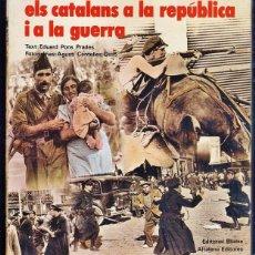 Militaria: ELS CATALANS A LA REPUBLICA I LA GUERRA - EDUARD PONS PRADES - VER FOTOS - AÑO 1979 - DCH . Lote 39563809