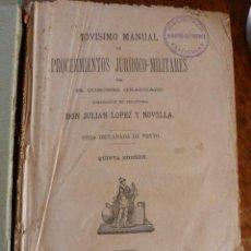 Militaria: NOVISIMO MANUAL DE PROCEDIMIENTOS JURIDICO MILITARES. JULIAN LOPEZ Y NOVELLA. Lote 39683079