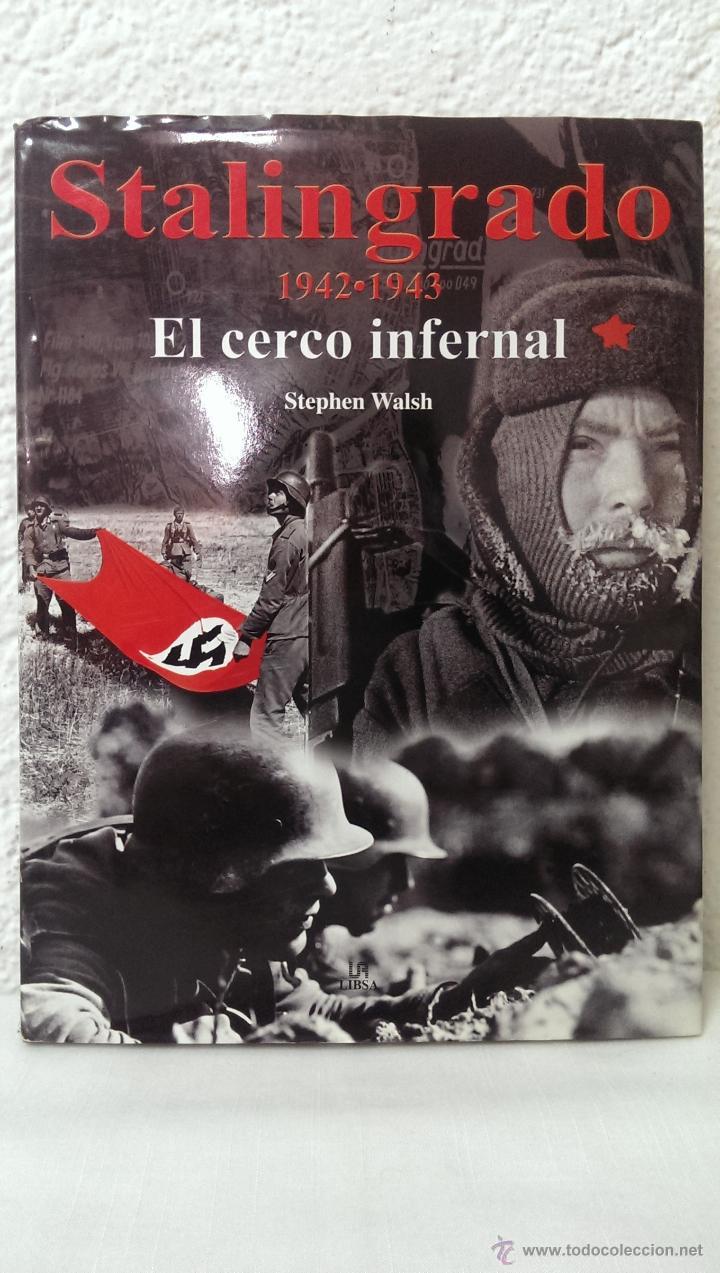 STALINGRADO 1942-1943 - EL CERCO INFERNAL - (Militar - Libros y Literatura Militar)
