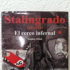 Militaria: STALINGRADO 1942-1943 - EL CERCO INFERNAL -. Lote 39698775
