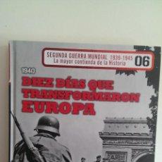 Militaria: SEGUNDA GUERRA MUNDIAL 1939-1945 - DIEZ DÍAS QUE TRASFORMARON EUROPA 1940 Nº 6. Lote 39732241