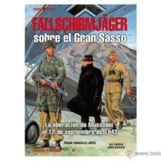 Militaria: LIBRO: FALLSCHIRMJÄGER SOBRE EL GRAN SASSO. LA LIBERACIÓN DE MUSSOLINI EL 12 DE SEPTIEMBRE DE 1943.. Lote 39812892