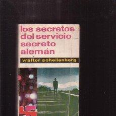 Militaria: LOS SECRETOS DEL SERVICIO SECRETO ALEMAN /POR: WALTER SCHELLENBERG. Lote 39888960