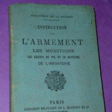 Militaria: INSTRUCTION SUR L'ARMEMENT LES MUNITIONS LES CHAMPS DE TIR ET LE MATERIEL DE L'INFANTERIE.(1889). Lote 39962811