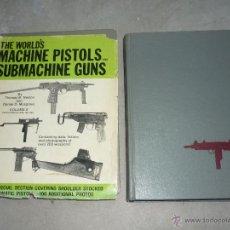 Militaria: LIBRO SOBRE METRALLETAS AÑOS 60 70 80 THE WORLD'S MACHINE PISTOLS AND SUBMACHINE GUNS, VOL. 1 Y 2. Lote 40058397