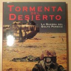Militaria: LIBRO TORMENTA DEL DESIERTO - LA GUERRA DEL GOLFO PERSICO - TIME BOOK - OTTO FRIEDRICH - EN ESPAÑOL. Lote 40085896