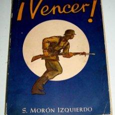 Militaria: ¡VENCER!. BREVIARIO DEL SOLDADO Y DE LOS MANDOS INFERIORES - MORÓN IZQUIERDO, S - BARCELONA, 1954 -. Lote 38244031