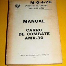 Militaria: ANTIGUO MANUAL CARRO DE COMBATE AMX-30. 1977 - TALLERES DEL SERVICIO GEOGRÁFICO DEL EJÉRCITO - CON M. Lote 194287385